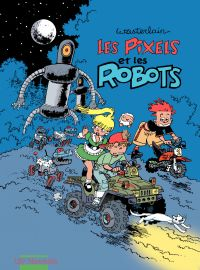 Pixels - Tome 2 - Les Pixel...