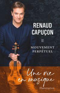Mouvement perpétuel | Capuçon, Renaud (1976-....). Auteur