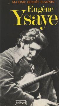 Eugène Ysaye, le dernier ro...