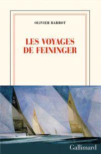Les voyages de Feininger | Barrot, Olivier