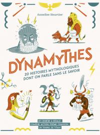 Dynamythes - 20 histoires m...