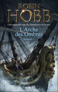 L'arche des ombres. Volume 1, Le vaisseau magique; Le navire aux esclaves; La conquête de la liberté
