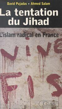 La tentation du Jihad : l'I...