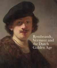 Rembrandt, Vermeer and the ...