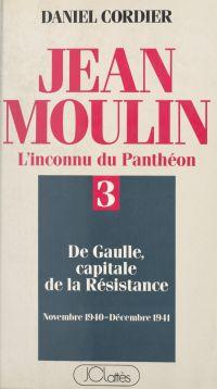 Jean Moulin, l'inconnu du P...