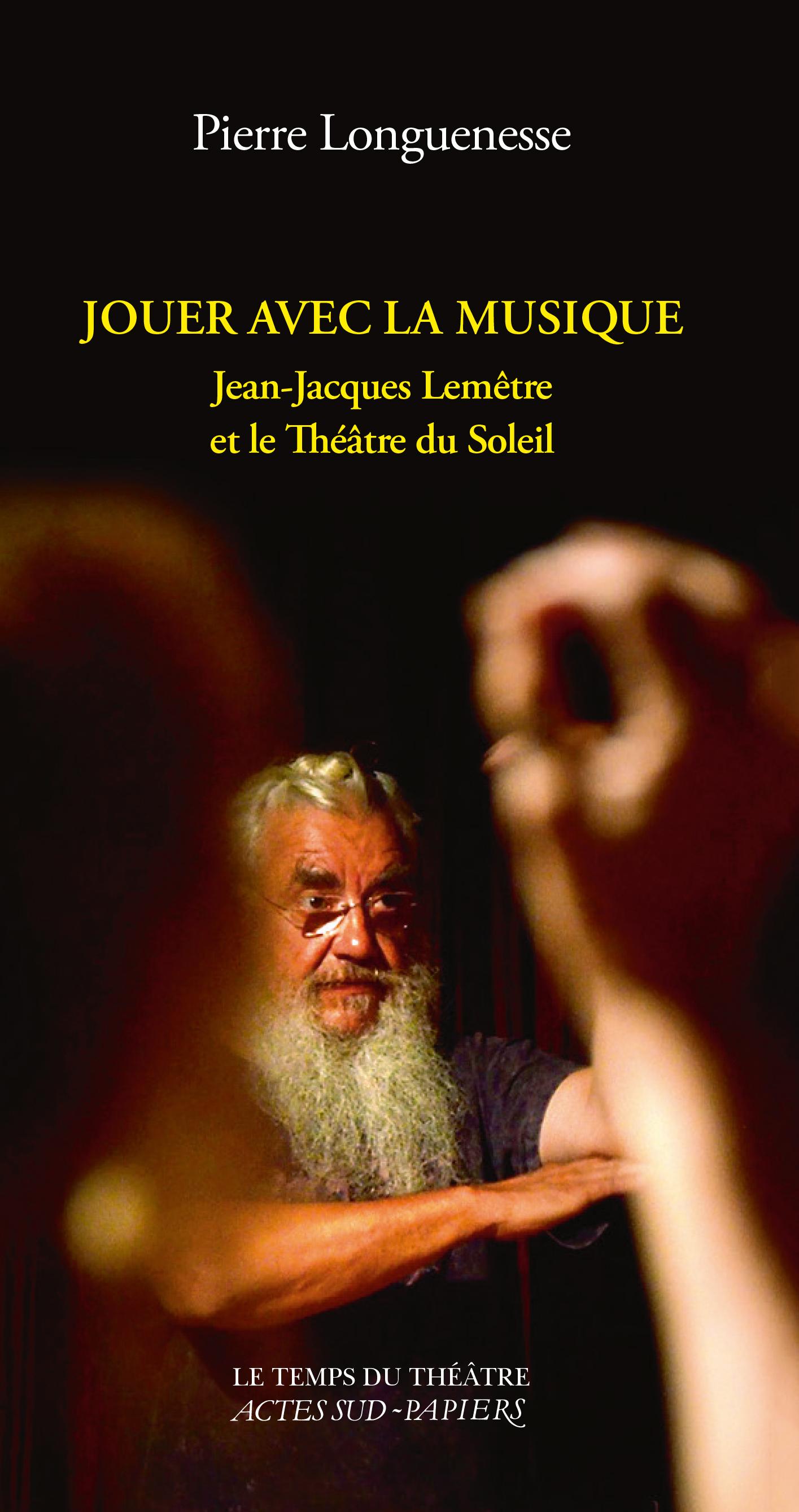 Jouer avec la musique. Jean-Jacques Lemêtre et le Théâtre du Soleil