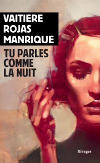 Tu parles comme la nuit | Rojas Manrique, Vaitiere. Auteur