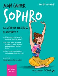 Mon cahier Sophro | VALDAIRON, Pauline. Auteur