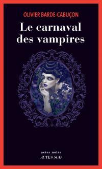 Le carnaval des vampires | Barde-Cabuçon, Olivier. Auteur