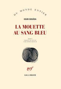 La mouette au sang bleu | Bouïda, Iouri (1954-....). Auteur