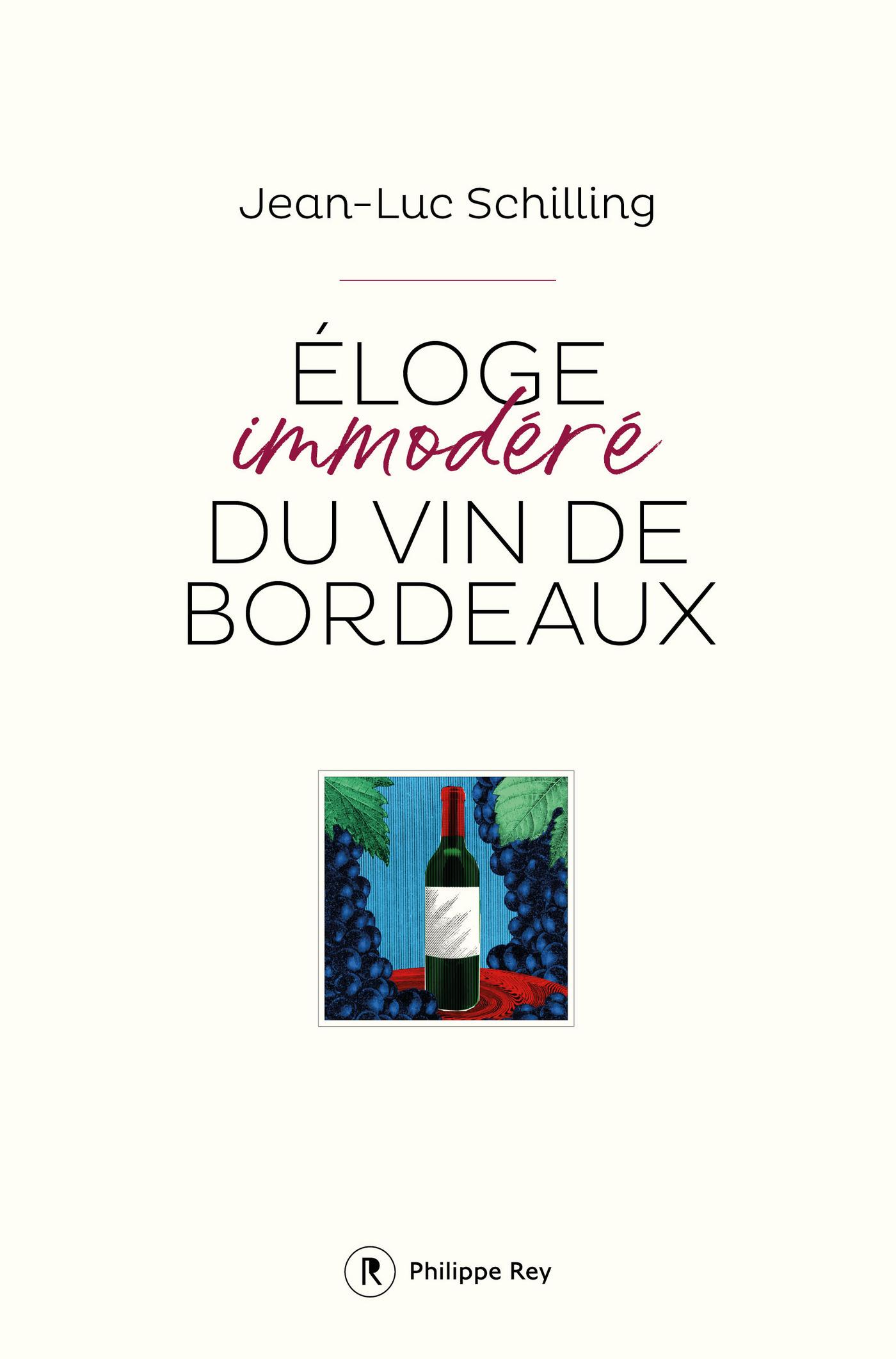 Eloge immod?r? du vin de Bordeaux