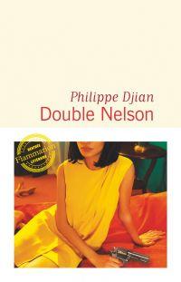 Double Nelson | Djian, Philippe. Auteur