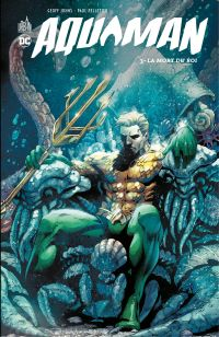 Aquaman - Tome 3 - La mort ...