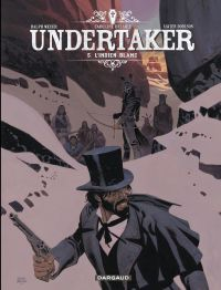 Undertaker - tome 5 - L'Ind...