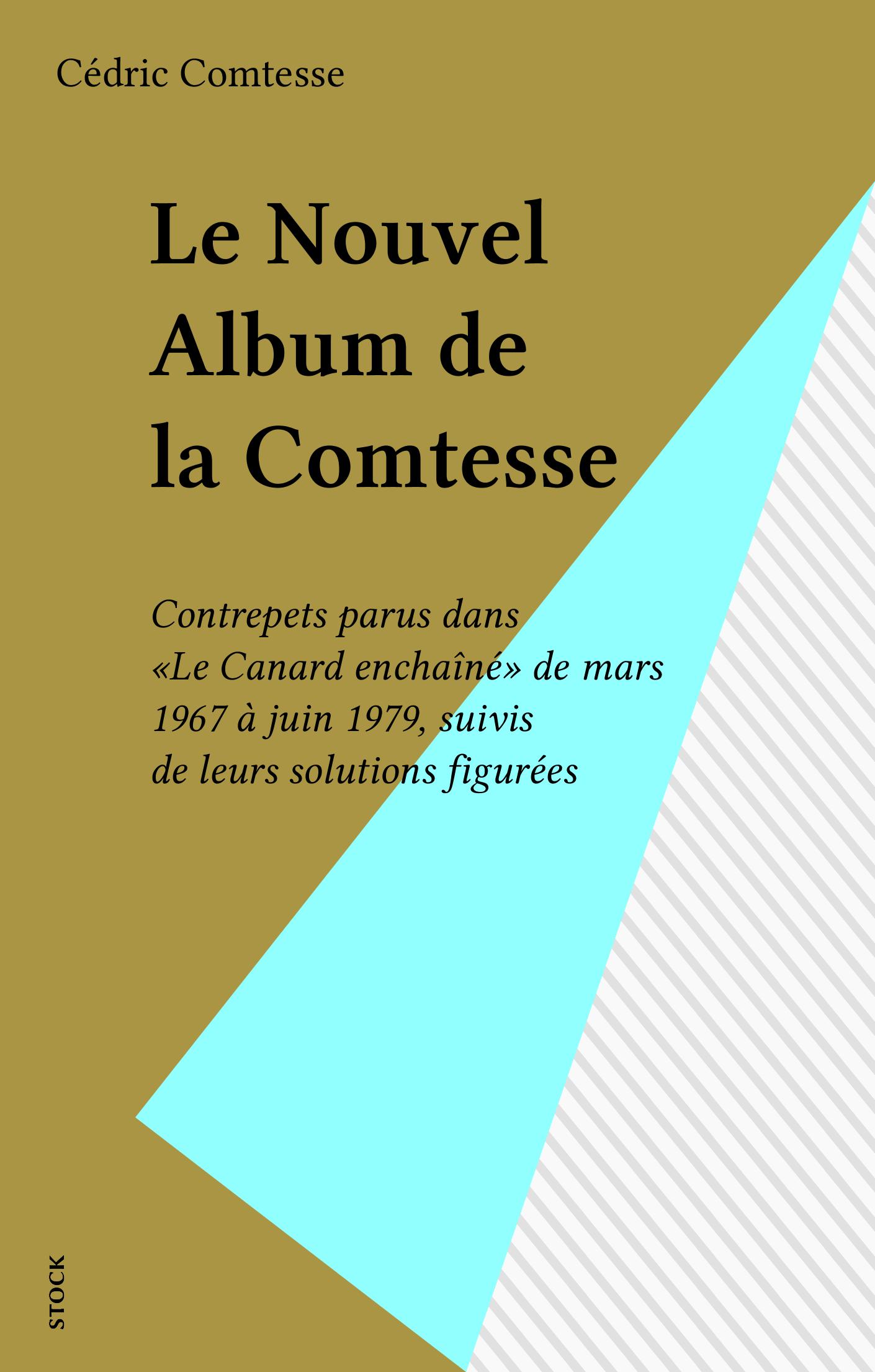 Le Nouvel Album de la Comtesse, CONTREPETS PARUS DANS «LE CANARD ENCHAÎNÉ» DE MARS 1967 À JUIN 1979, SUIVIS DE LEURS SOLUTIONS FIGUR