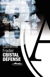 Cristal Défense épisode 3