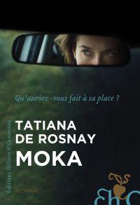 Moka | Rosnay, Tatiana de. Auteur