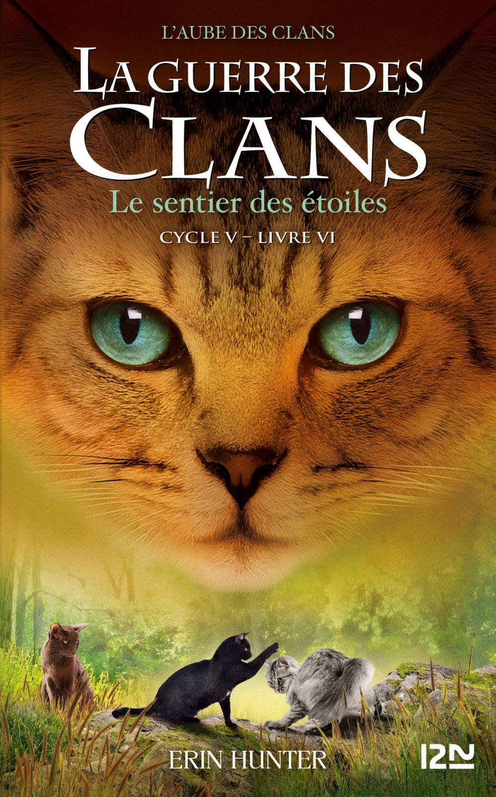 La guerre des Clans, Cycle V - tome 06 : Le sentier des étoiles | HUNTER, Erin. Auteur