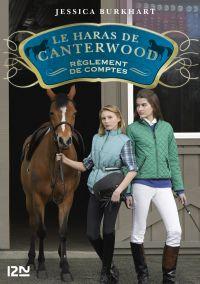 Le haras de Canterwood - tome 07 : Règlement de comptes   BURKHART, Jessica. Auteur