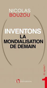 Et Après ? #1 Inventons la mondialisation de demain | Bouzou, Nicolas. Auteur