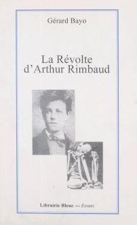 La révolte d'Arthur Rimbaud