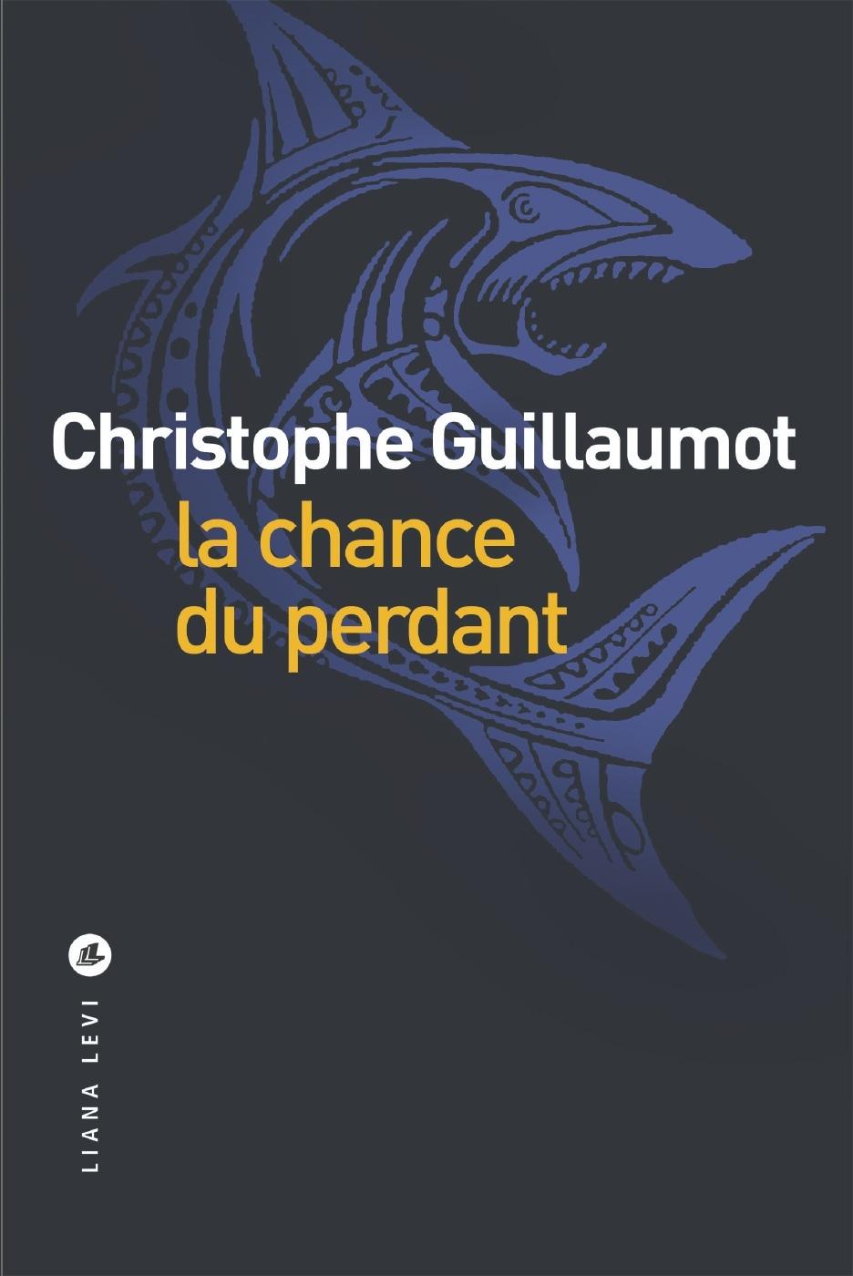 La chance du perdant | Guillaumot, Christophe