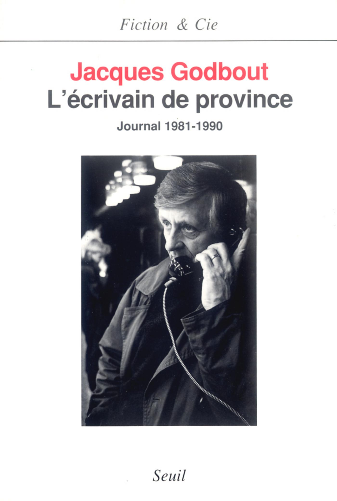 L'Ecrivain de province. Journal (1981-1990)