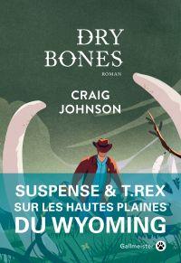 Dry Bones | Johnson, Craig. Auteur