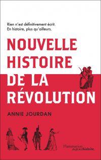 Nouvelle histoire de la révolution française | Jourdan, Annie. Auteur