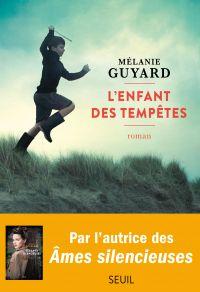 L'enfant des tempêtes | Guyard, Melanie. Auteur