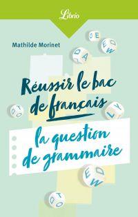 Réussir le bac français: l...