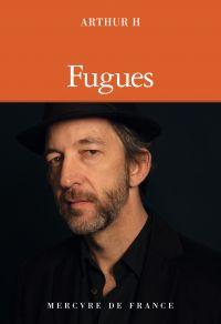 Fugues | H, Arthur. Auteur