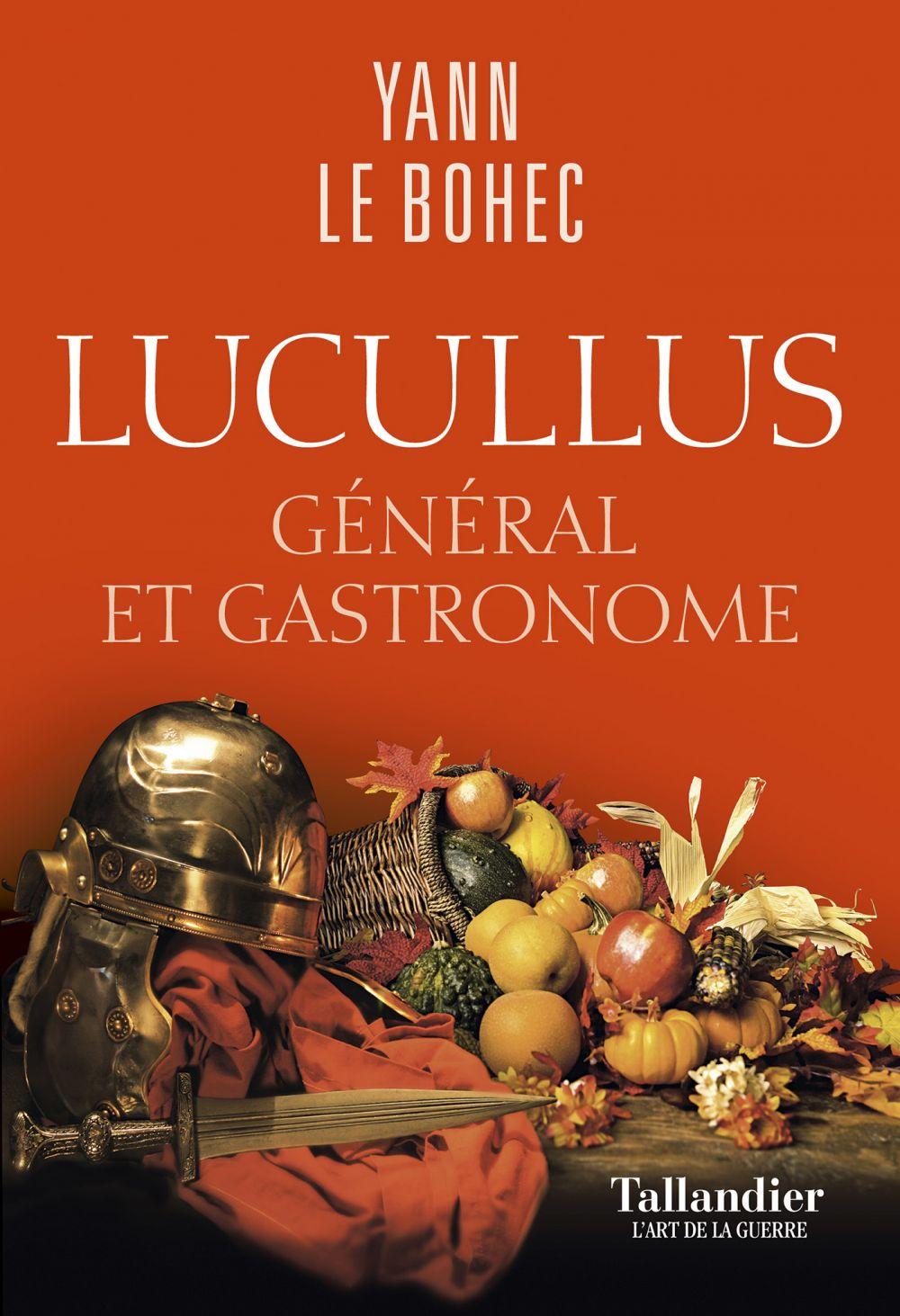 Lucullus   Le Bohec, Yann (1943-....). Auteur