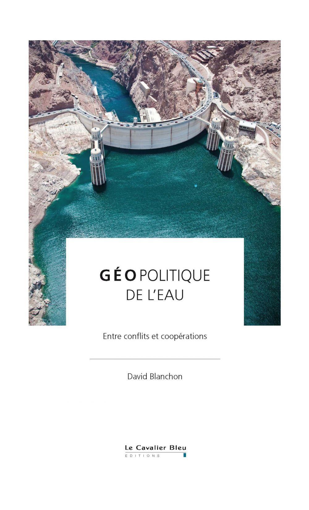 Géopolitique de l'eau   Blanchon, David (1973-....). Auteur