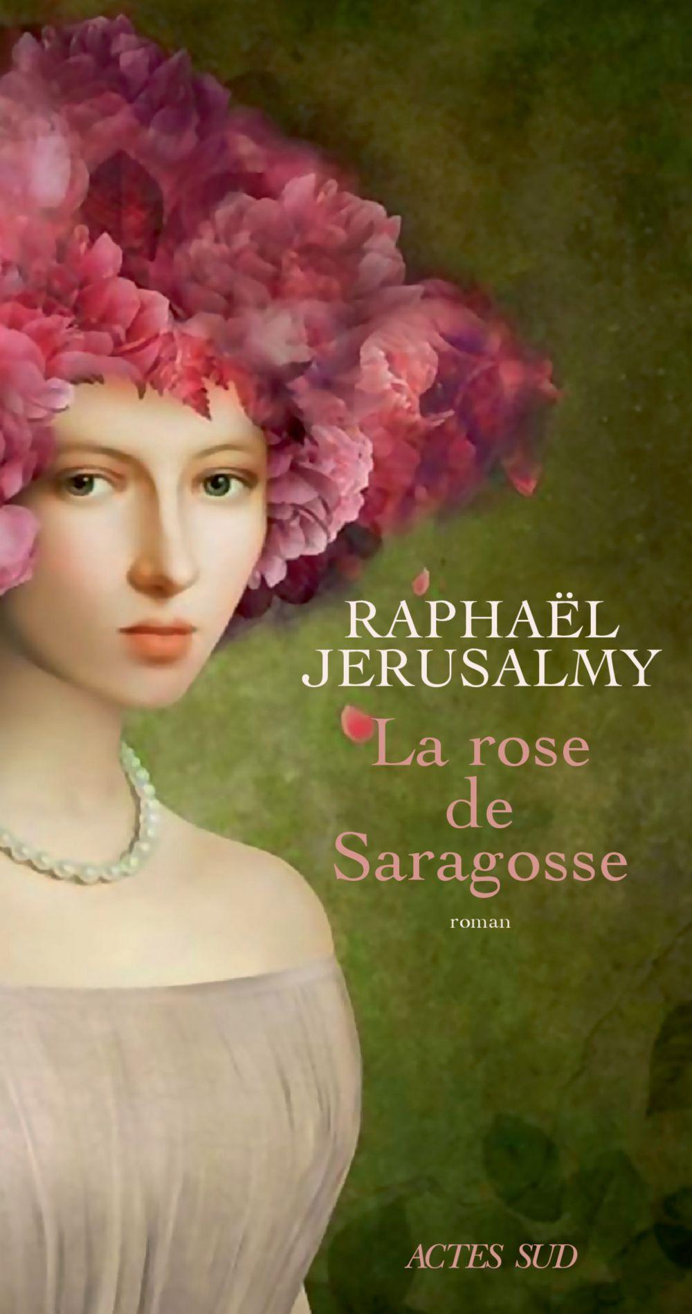 La Rose de Saragosse   Jerusalmy, Raphaël. Auteur