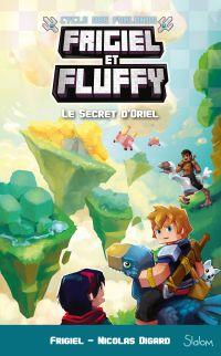 Frigiel et Fluffy, Le Cycle des Farlands, tome 3 : Le Secret d'Oriel – Minecraft