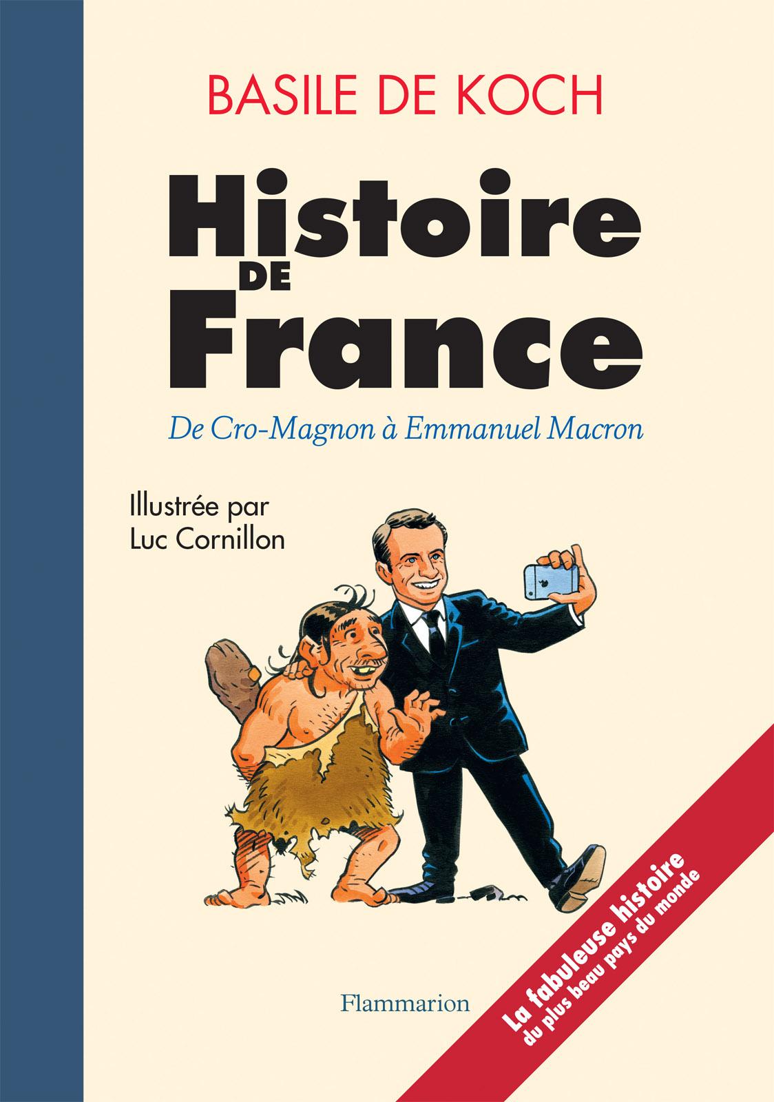 Histoire de France. De Cro-Magnon à Emmanuel Macron