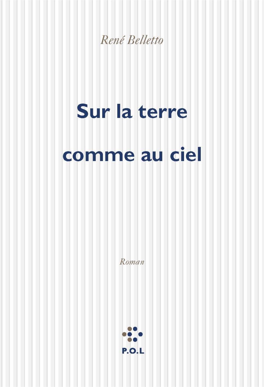 Sur la terre comme au ciel | Belletto, René (1945-....). Auteur