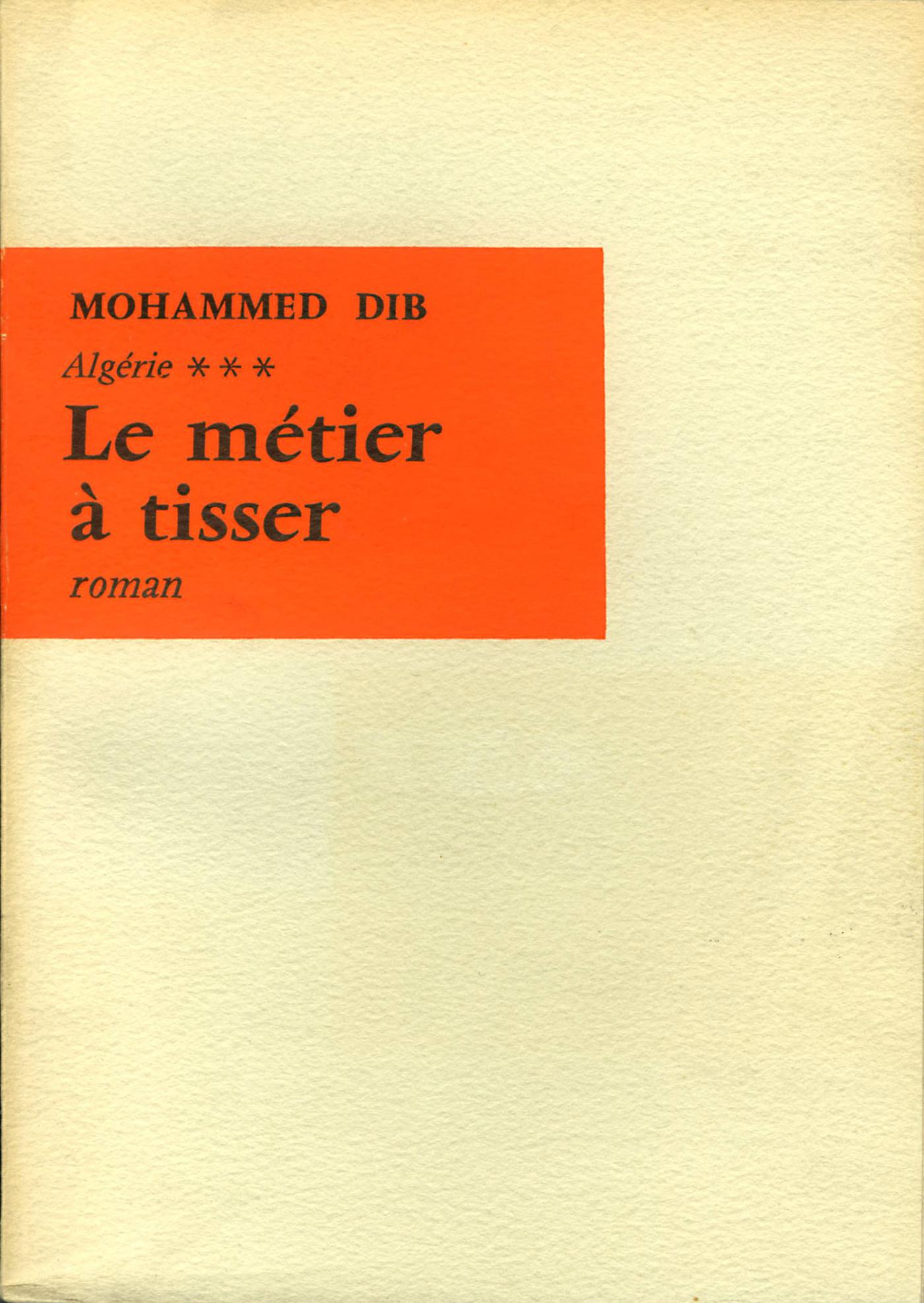Le Métier à tisser | Dib, Mohammed