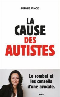 La cause des autistes | Janois, Sophie