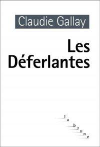 Les déferlantes | Gallay, Claudie (1961-....). Auteur