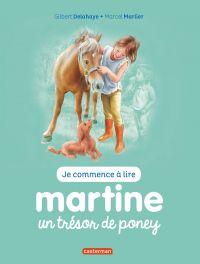 Je commence à lire avec Martine. Volume 2, Martine, un trésor de poney
