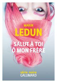 Salut à toi ô mon frère | Ledun, Marin. Auteur