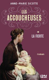 Les Accoucheuses tome 1 | SICOTTE, Anne-Marie. Auteur