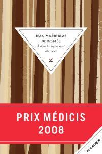Là où les tigres sont chez eux | Blas de Roblès, Jean-Marie (1954-....). Auteur
