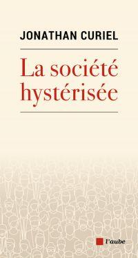 La société hystérisée