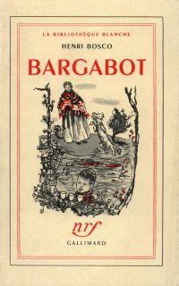 Bargabot / Pascalet   Bosco, Henri. Auteur