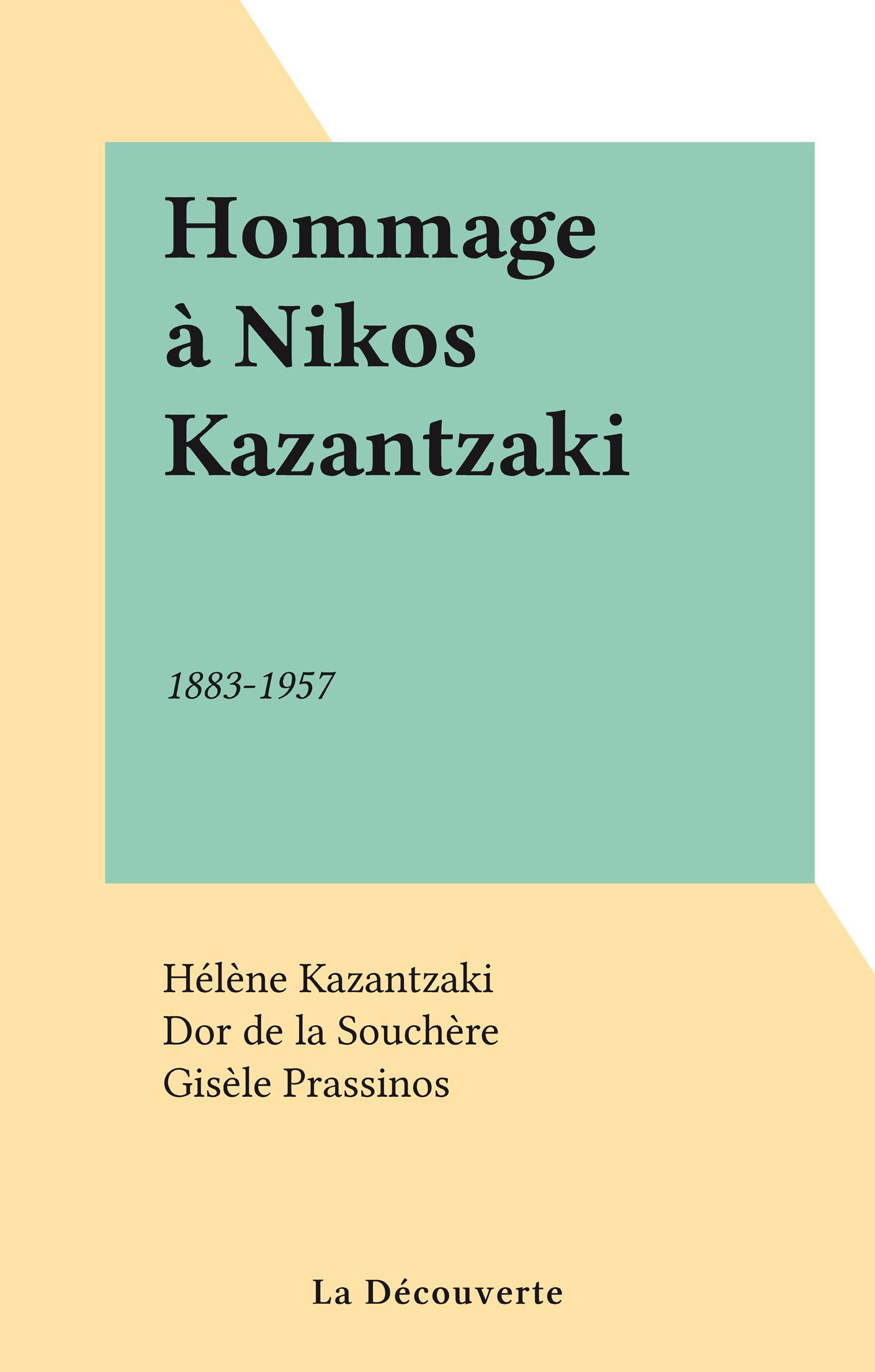 Hommage à Nikos Kazantzaki, 1883-1957