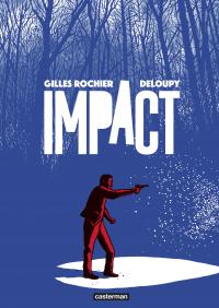 Impact | Rochier, Gilles. Auteur