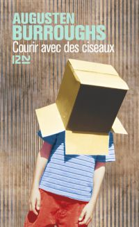 Courir avec des ciseaux | Burroughs, Augusten (1965-....). Auteur